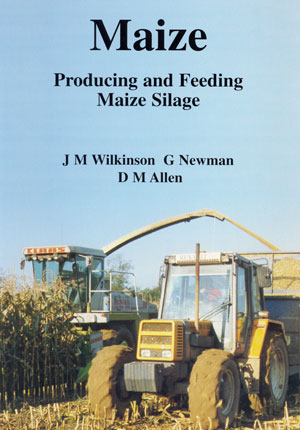 Maize: Producing and Feeding Maize Silage